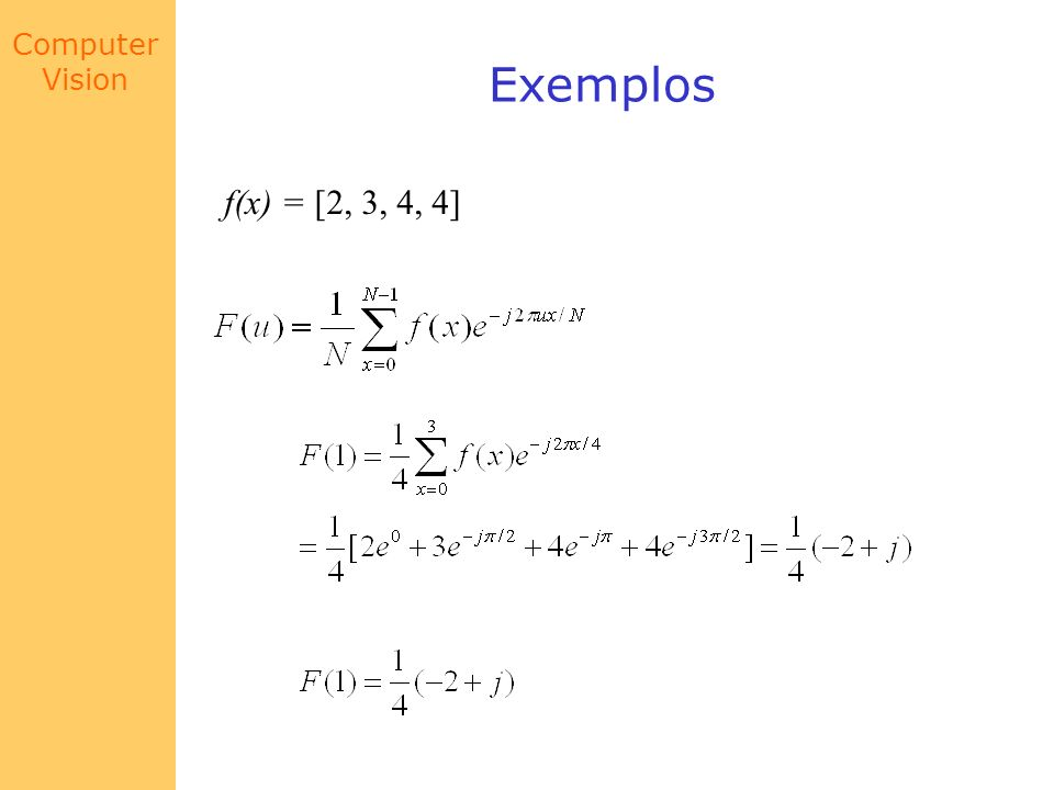 Exemplos f(x) = [2, 3, 4, 4]